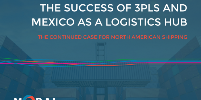 The Success of 3PLs and Mexico As A Logistics Hub