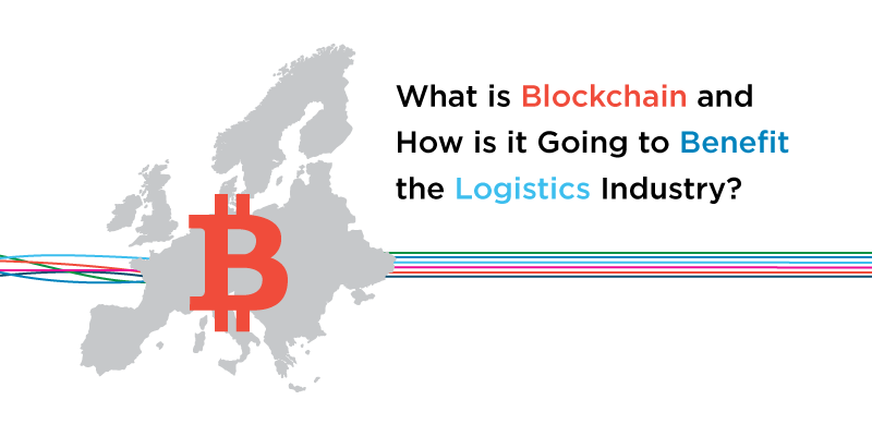 What is Blockchain and How is it Going to Benefit the Logistics Industry?