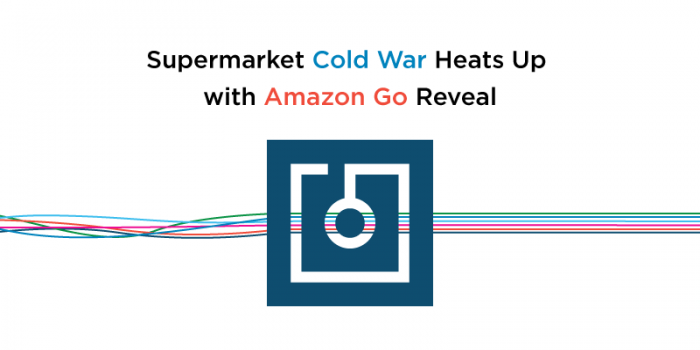 Supermarket Cold War Heats Up with Amazon Go Reveal – Part 2