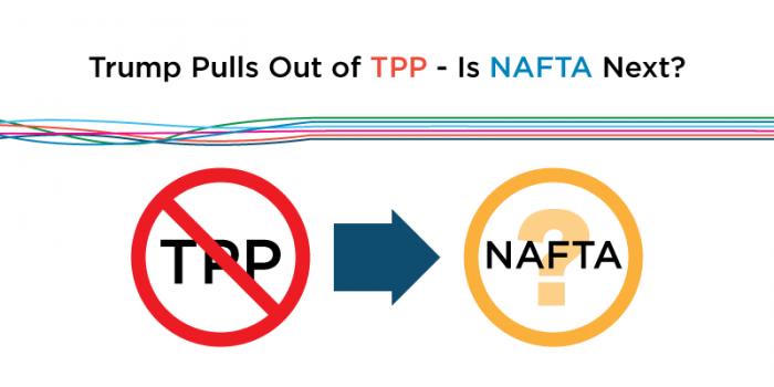 Trump Pulls Out of TPP – Is NAFTA Next?