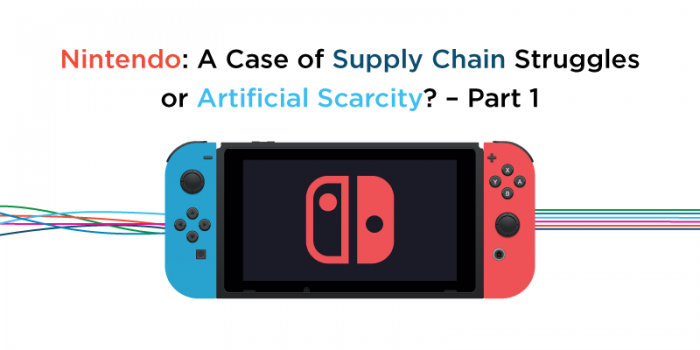Nintendo: A Case of a Supply Chain Struggles or Artificial Scarcity? – Part 1