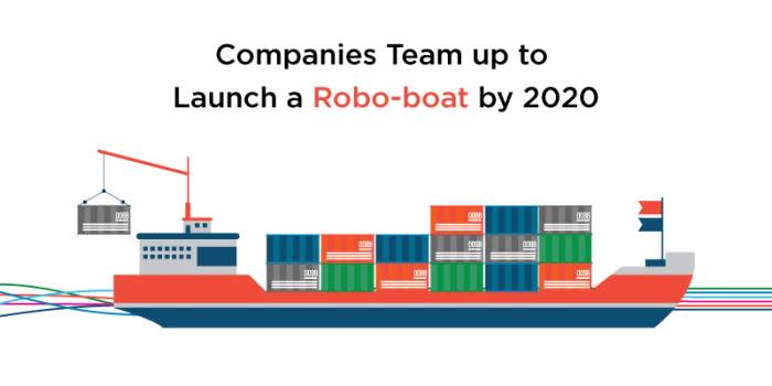 """Companies Team Up to Launch a """"Robo-boat"""" by 2020"""