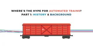 Where's the Hype for Automated Trains? – Part 1: History & Background