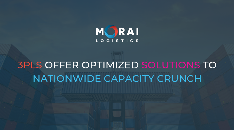 3PLs Offer Optimized Solutions to Nationwide Capacity Crunch