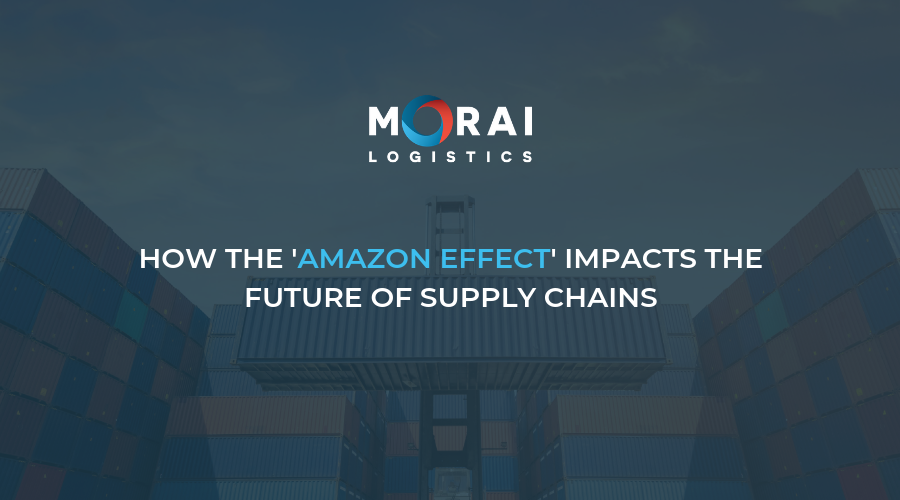 morai-logistics-blog-how-the-amazon-effect-impacts-supply-chains