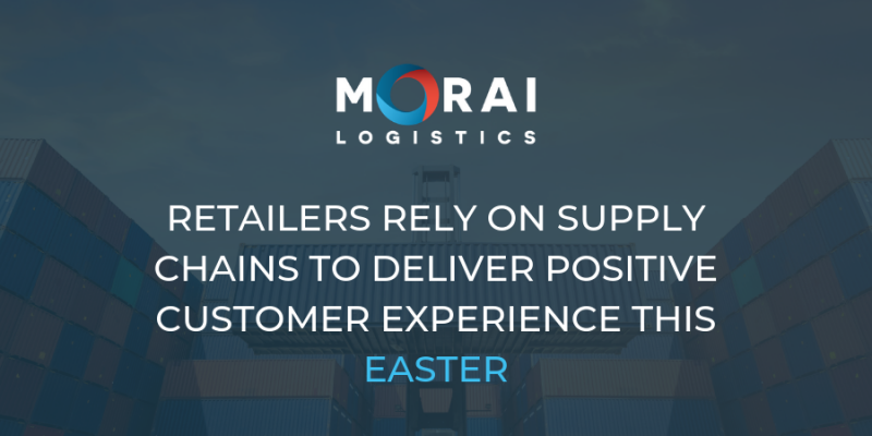 Retailers Rely on Supply Chains to Deliver Positive Customer Experience this Easter