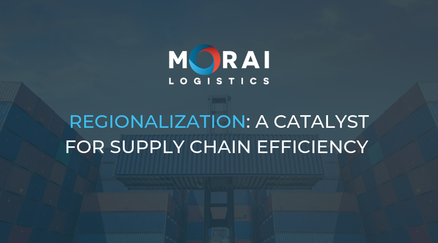 Morai-logistics-regionalization-catalyst-supply-chain-efficiency