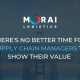 There's No Better Time for Supply Chain Managers to Show Their Value