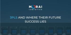 3PLs and Where Their Future Success Lies