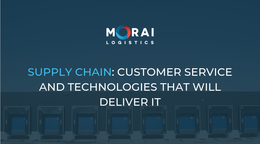 Supply Chain - Customer Service and Technologies that Will Deliver it