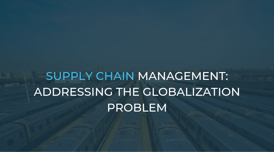 Supply Chain Management - Globalization