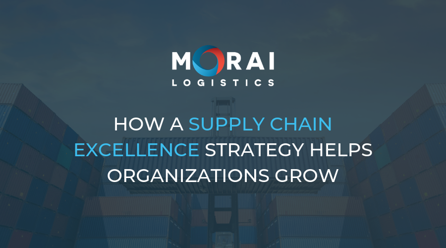 morai-logistics-how-a-supply-chain-excellence-strategy-helps-organizations-grow