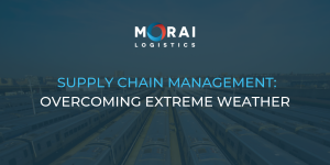 Supply Chain Management: Overcoming Extreme Weather