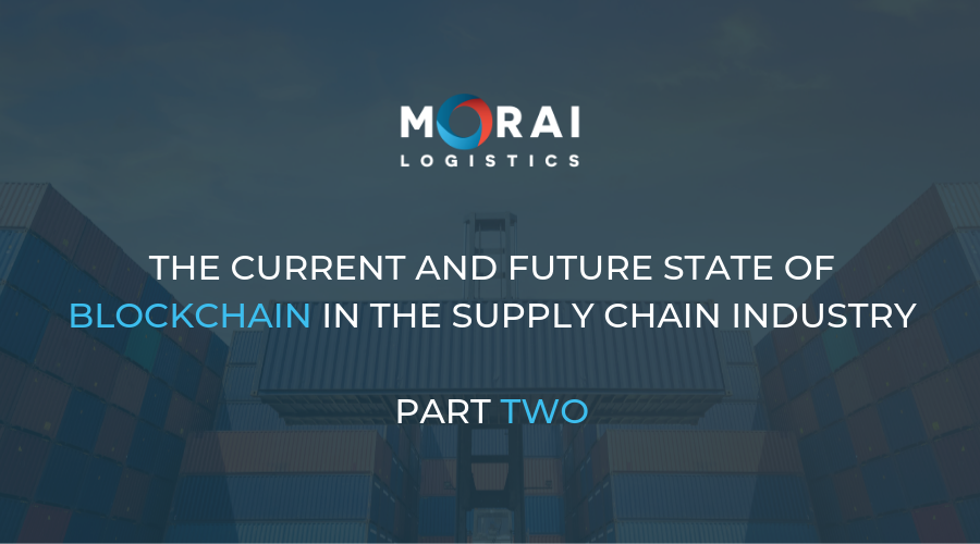 The Current and Future State of Block in the Supply Chain Industry Part Two