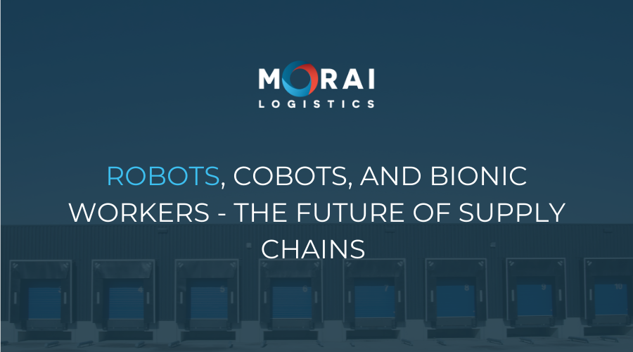 Robots, Cobots, and Bionic Workers - the Future of Supply Chains