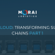 The Cloud: Transforming Supply Chains Part 1