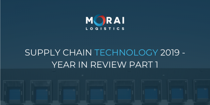 Supply Chain Technology 2019 – Year in Review Part 1