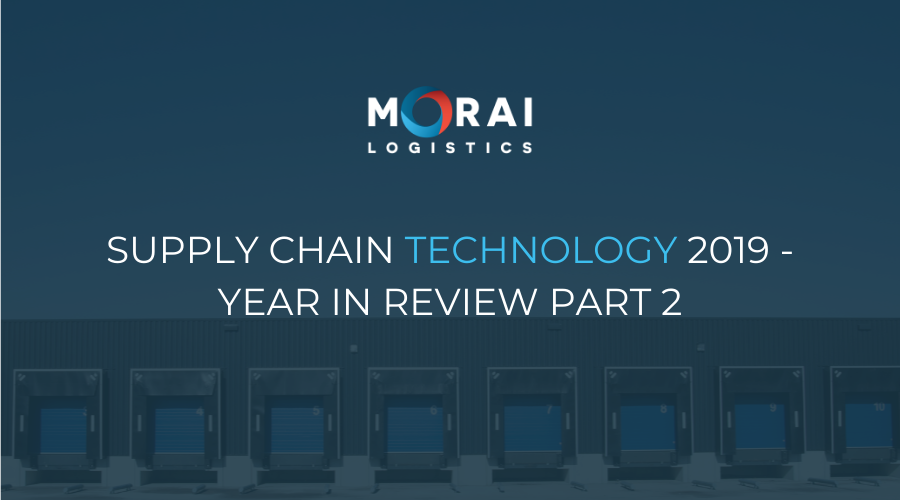 Supply Chain Technology 2019 - Year in Review Part 2
