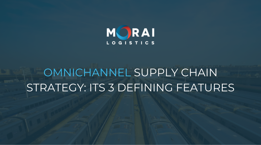 Omnichannel Supply Chain Strategy - Its 3 Defining Features