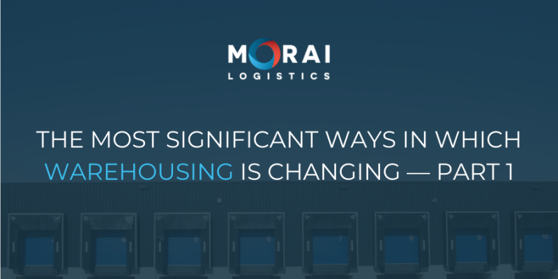 The Most Significant Ways in Which Warehousing is Changing — Part 1