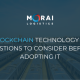 Blockchain Technology – 4 Questions to Consider Before Adopting it