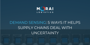 Demand Sensing: 5 Ways it Helps Supply Chains Deal with Uncertainty
