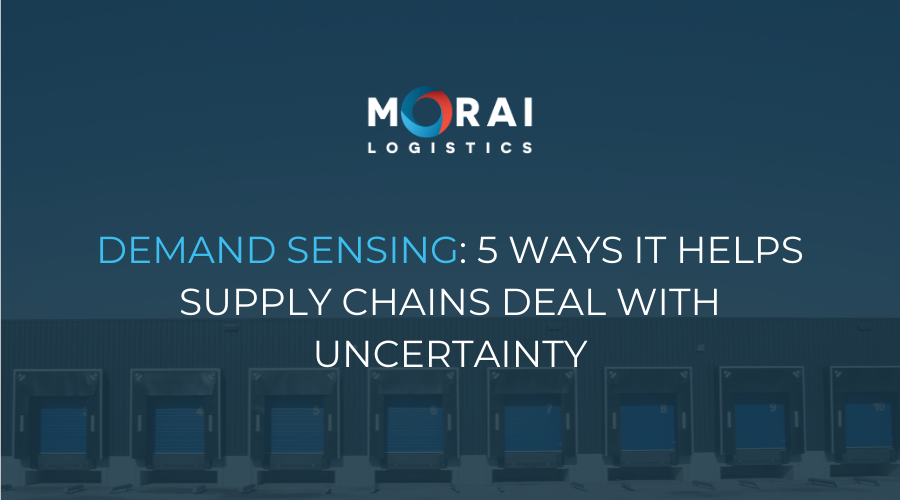 Demand Sensing - 5 Ways it Helps Supply Chains Deal with Uncertainty