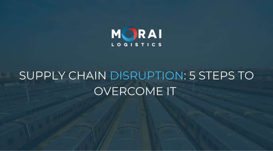 Supply Chain Disruption - 5 Steps to Overcome it