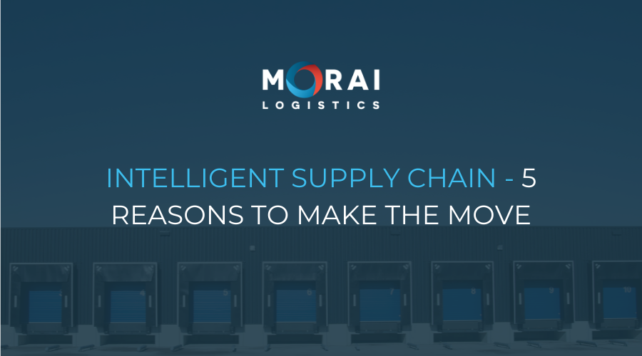Intelligent Supply Chain - 5 Reasons to Make the Move
