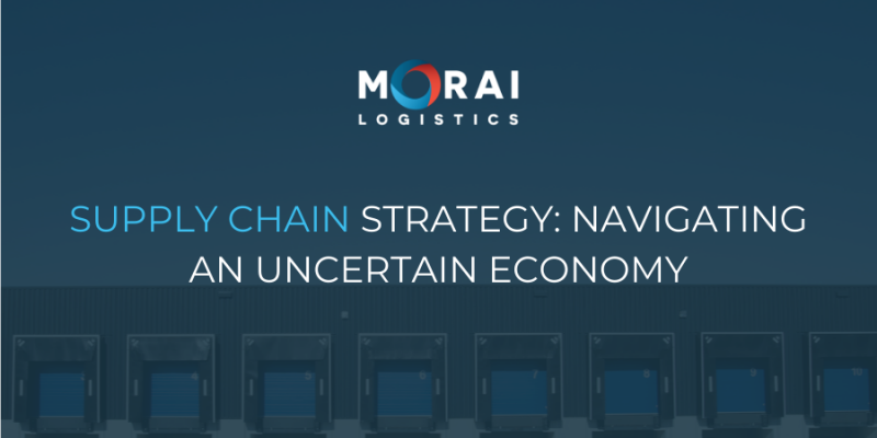 Supply Chain Strategy: Navigating an Uncertain Economy