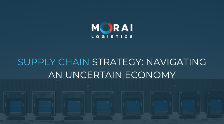 Supply Chain Strategy - Navigating an Uncertain Economy