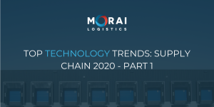 Top Technology Trends: Supply Chain 2020 – Part 1