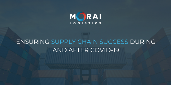 Ensuring Supply Chain Success During and After COVID-19