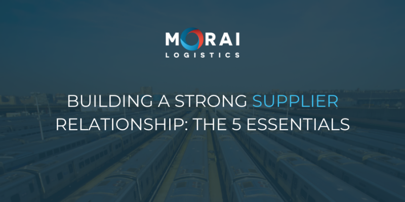 Building a Strong Supplier Relationship: The 5 Essentials