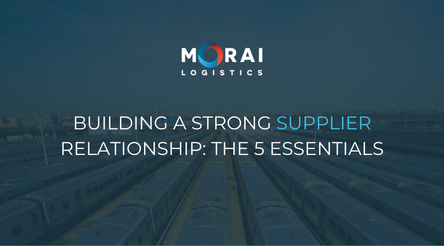 Building a Strong Supplier Relationship - The 5 Essentials