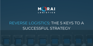 Reverse Logistics: The 5 Keys to a Successful Strategy