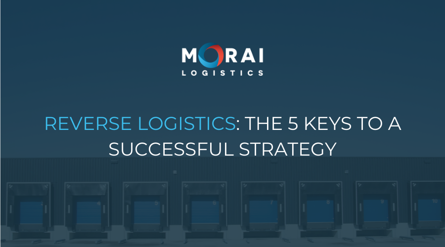 Reverse Logistics - The 5 Keys to a Successful Strategy