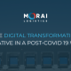 The Digital Transformation Imperative in a Post-COVID 19 World