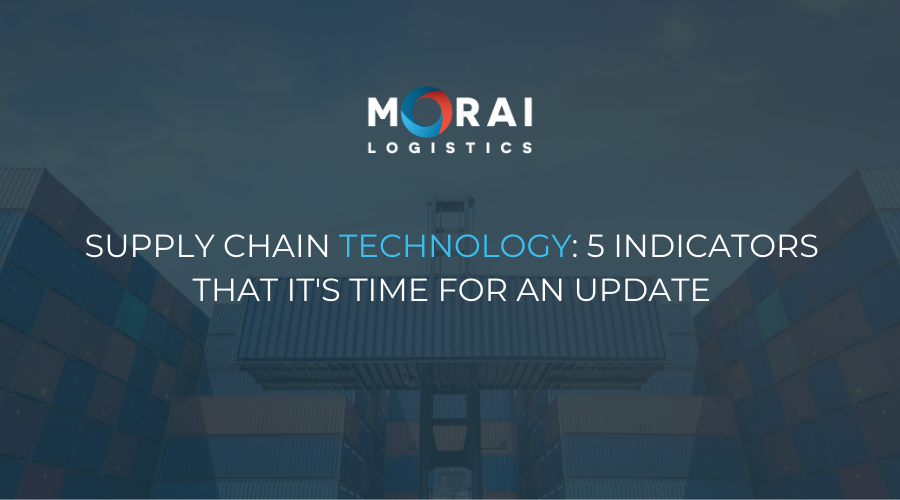 Supply Chain Technology - 5 Indicators That it's Time for an Update