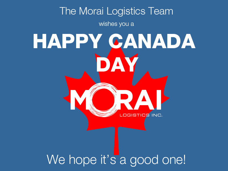 Happy Canada Day from the Morai Logistics Team! | morailogistics.com
